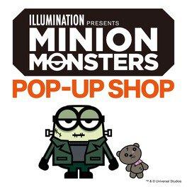 ミニオン・モンスターズPOP-UP SHOP