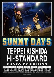 "TEPPEI KISHIDA×Hi-STANDARD 写真展 ""SUNNY DAYS"""
