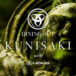 DINING OUT KUNISAKI with LEXUS