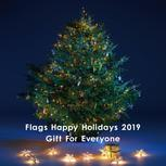 Flags Happy Holidays 2019 Gift For Everyone