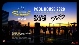 DAISHI DANCE Presents POOL HOUSE 2020