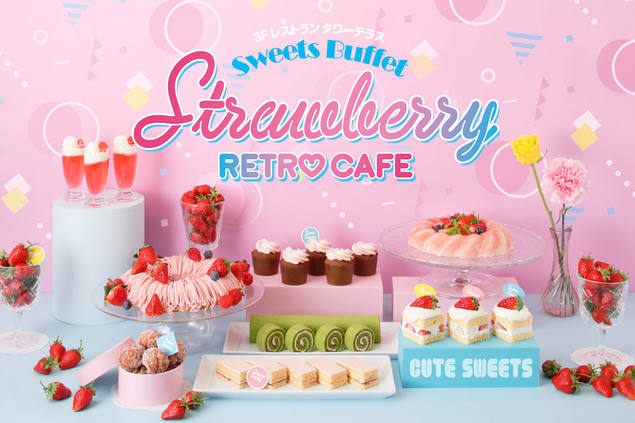 Sweets Buffet ~Strawberry RETRO CAFE~