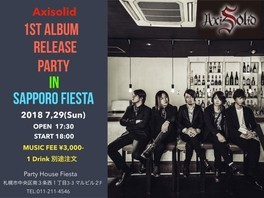 AxiSolid 1st Album RELEASE PARTY in SAPPORO FIESTA