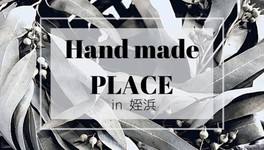 Hand made PLACE inウエストコート姪浜(7月)