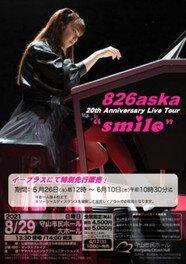 "826aska 20th Anniversary Live Tour ""smile"""