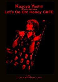 Kazuya Yoshii 15th Anniversary‐Let's Go Oh! Honey CAFE‐